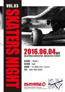 Skater's Night vol.3開催します!!